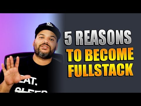5 Reasons You Should Become A Fullstack Developer | How to become a Full Stack Developer?
