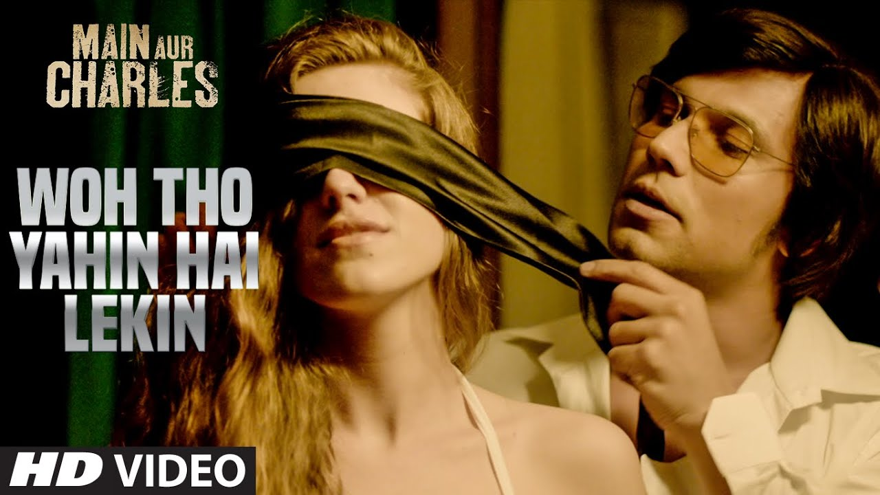 Woh Tho Yahin Hai Lekin VIDEO Song | Main Aur Charles | Randeep Hooda | T-Series