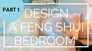 Part 1: Designing Your Bedroom with Feng Shui
