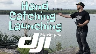 How To Hand Catch And Hand Launch The Dji Mavic Pro