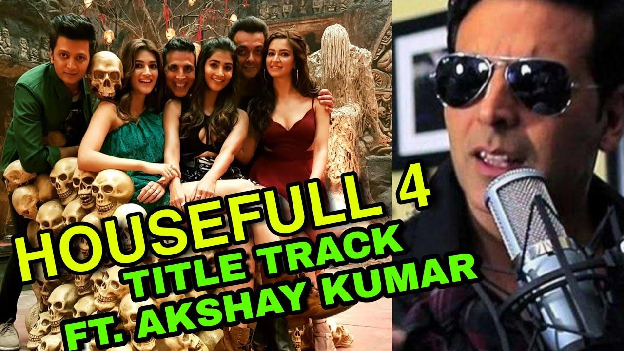 Akshay Kumar to rap for Housefull 4 title song, Akshay Kumar bollywood songs Housefull 4