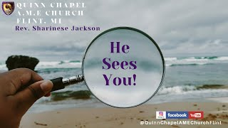 He Sees You | Reverend Sharinese Jackson | Quinn Chapel A.M.E. Church Flint