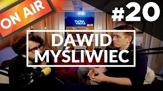 On Air #20 - Dawid Myśliwiec