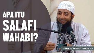 Apa itu salafi apakah ustadz termasuk salafi?, Ustadz DR Khalid Basalamah, MA