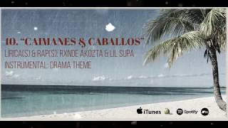 10. CAIMANES & CABALLOS + LIL SUPA prod. Drama Theme