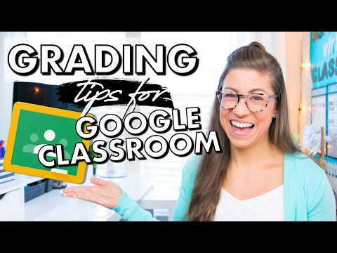 7 Ways to Grade FASTER in Google Classroom