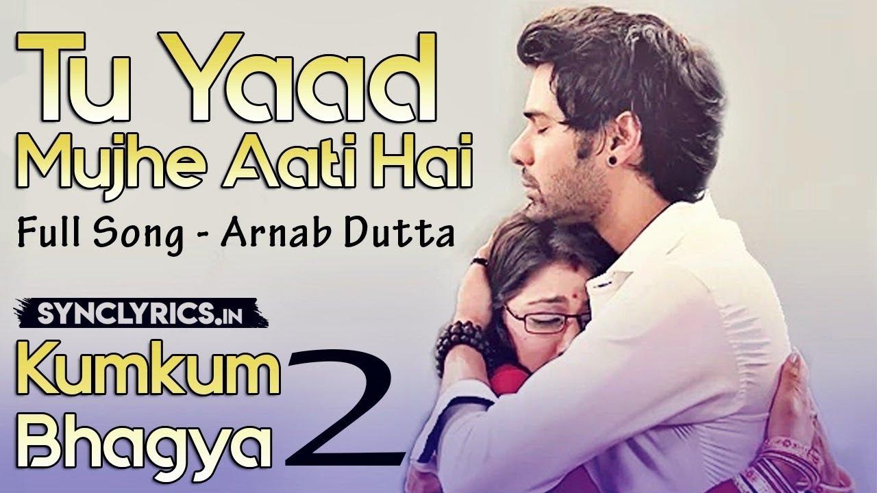 Download TU YAAD Mujhe Aati Hai - Full Song - Arnab Dutta - Kumkum Bhagya 2