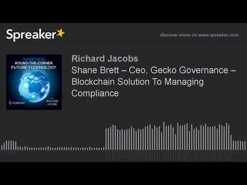 Shane Brett – Ceo, Gecko Governance – Blockchain Solution To Managing Compliance