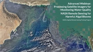 NASA ARSET: NASA Remote Sensing for Monitoring Harmful Algal Blooms, Session 1/3