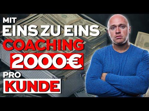 Wie man mit 1zu1 Coaching 2000€ pro Kunde verdient
