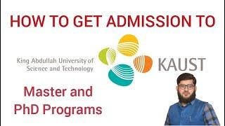ADMISSION TO KAUST (KING ABDULLAH UNIVERSITY OF SCIENCE AND TECHNOLOGY) , SAUDI ARABIA screenshot 3