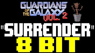 Surrender [8 Bit Tribute to Cheap Trick & Guardians of the Galaxy 2] - 8 Bit Universe