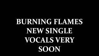 Baixar New Single Burning Flames Vocals Coming Soon 2018
