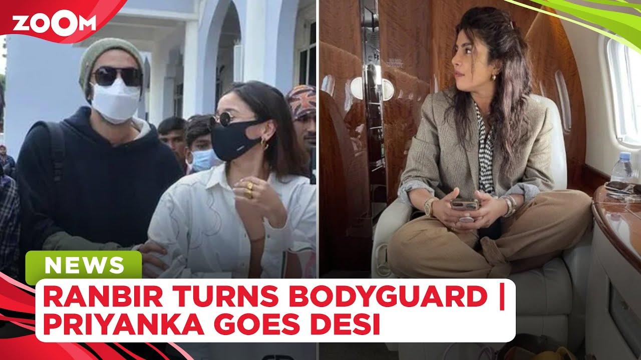 Ranbir Kapoor turns bodyguard for Alia | Priyanka Chopra goes desi in private jet