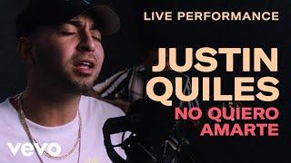 "Justin Quiles - ""No Quiero Amarte"" Live Performance | Vevo"