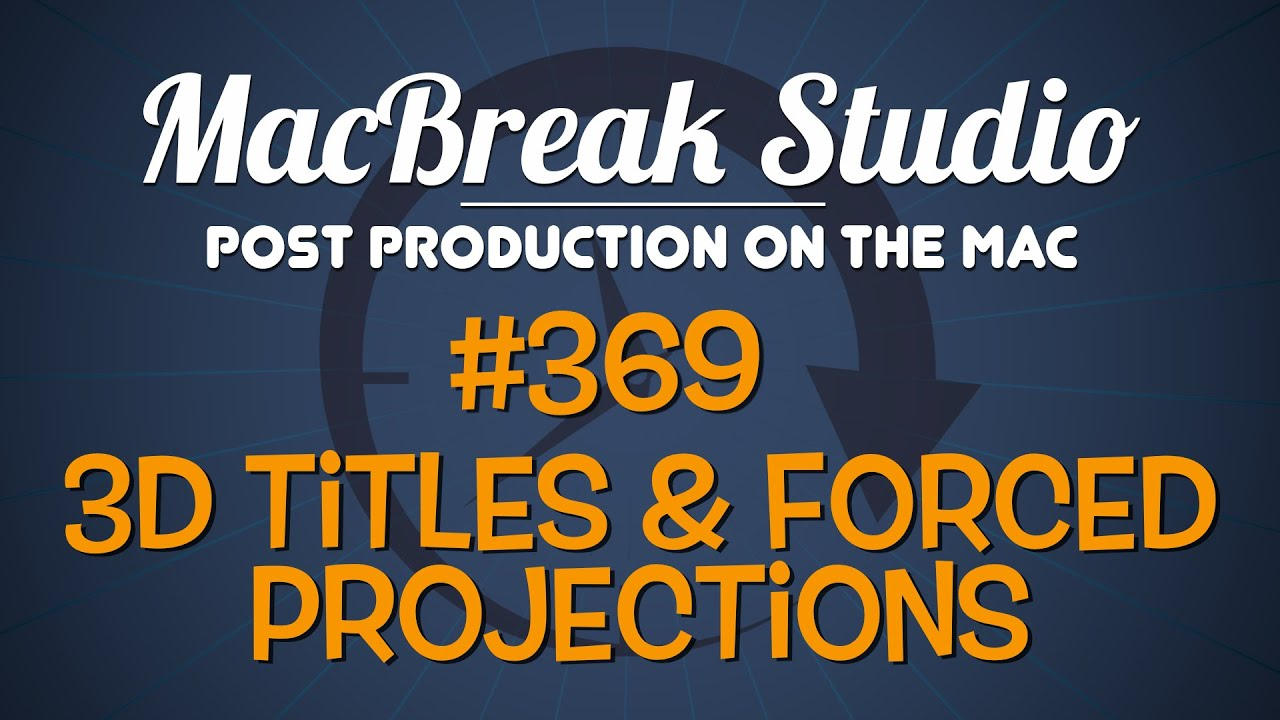 macbreak studio ep 369: 3d text forced projection - youtube