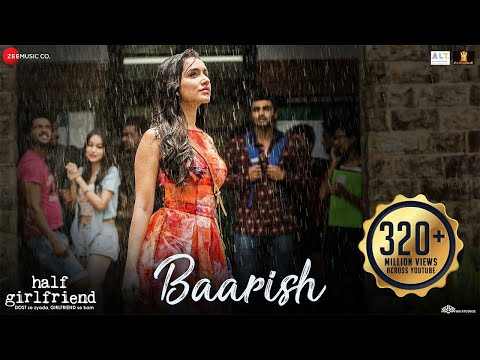 Baarish - Full Video | Half Girlfriend | Arjun Kapoor & Shraddha Kapoor| Ash King , Sashaa | Tanishk