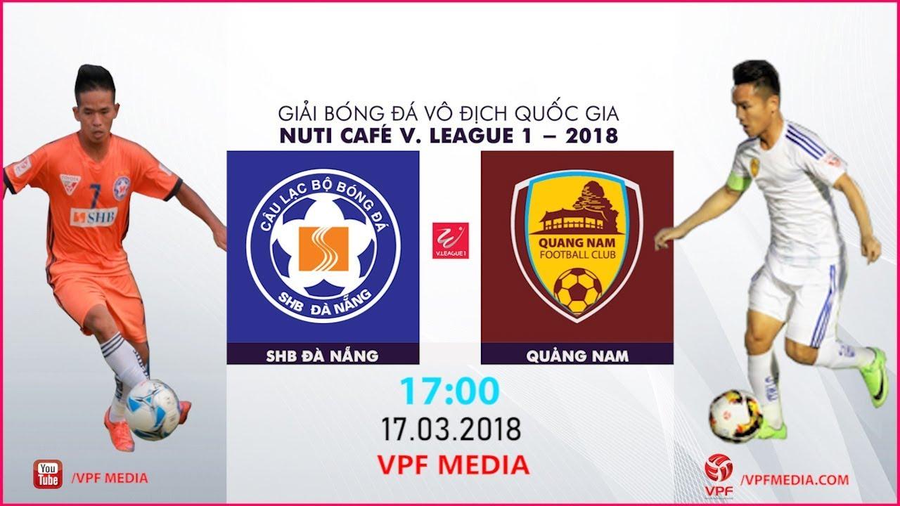 Xem lại: SHB Đà Nẵng vs Quảng Nam