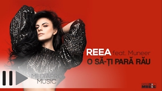 Repeat youtube video Reea feat Muneer - O sa-ti para rau (Lyric Video)