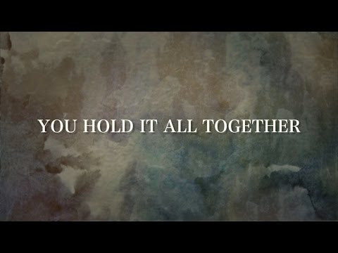You Hold It All Together [Lyric Video] - All Sons & Daughters