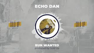Echo Dan - Run Wanted - March 2019