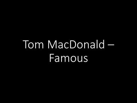 tom-macdonald---famous-[lyrics]