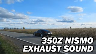 Nissan 350Z Nismo Exhaust - Fly by, Launch, Sound Clips, Rev, Revving, Acceleration