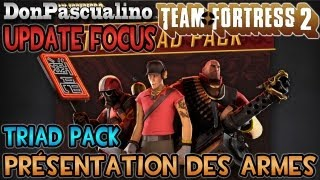 [TF2] Update Focus - Triad Pack : Presentation des armes