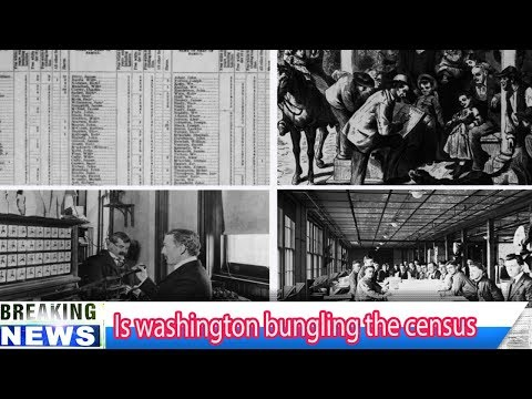 Is washington bungling the census - Breaking Daily News