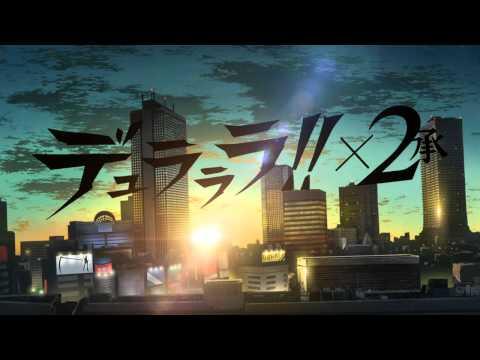 Durarara x2 shou Opening!!!! FULL