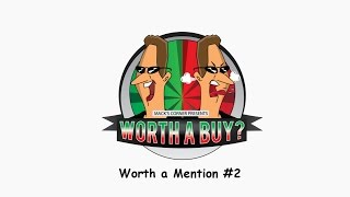 Worth a Mention #2 - Short First impression reviews from Worthabuy
