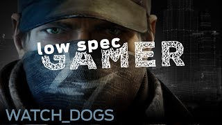 LowSpecGamer: improving performance on Watch_Dogs