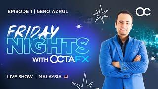 'Friday Nights with OctaFX'—rancangan di mana Gero Azrul menjemput dan menemu ramah pedagang berlainan yang telah mencapai hasil yang hebat dalam ...