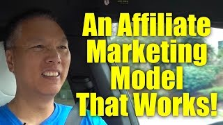 An Affiliate Marketing Model That Works
