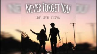J-Wright- Never Forget You (Prod. Kevin Peterson)