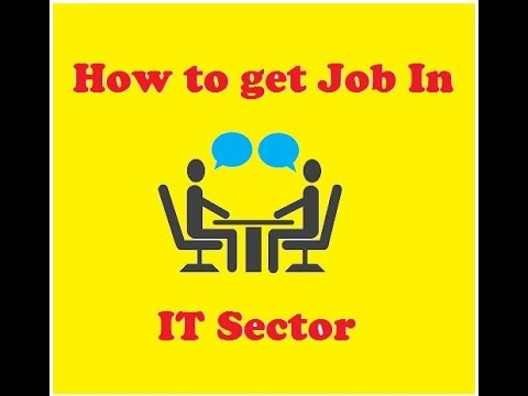How to get Job in IT sector with no experience - Best views