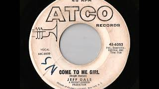 Jeff Dale - Come To Me Girl (Atco)