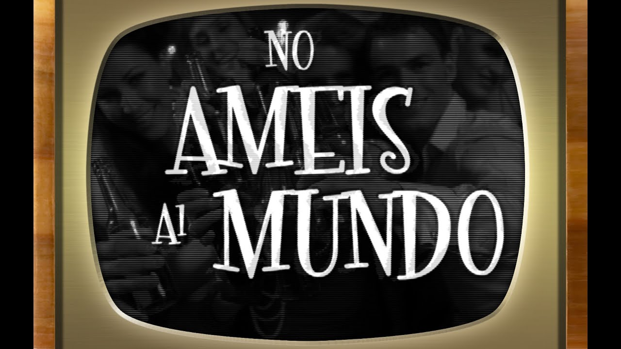 No Ameis Al Mundo By Idpv