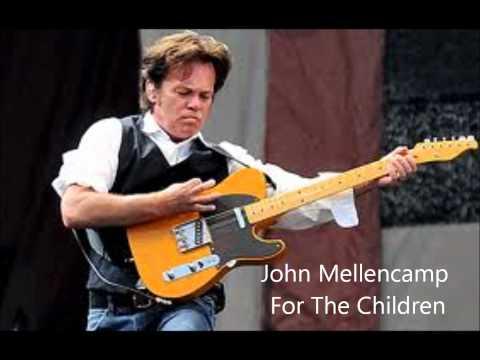 John Mellencamp - For The Children (Lyrics)