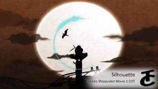 Naruto Shippuden Movie 2 OST - Silhouette