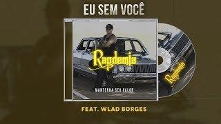 Eu sem você - Rapdemia feat. Wlad Borges