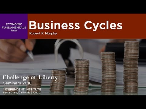Business Cycles | Robert P. Murphy