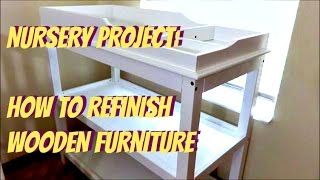 Nursery: How To Refinish Wooden Furniture | Diy Changing Table