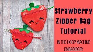 Strawberry Zipper Bag Tutorial | In the Hoop Machine Embroidery | Parker on the Porch