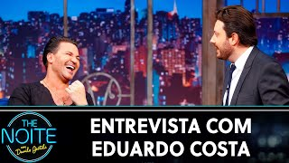 Entrevista com Eduardo Costa | The Noite (09/10/19)
