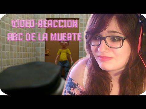 EL ABC DE LA MUERTE (+18)   VÍDEO-REACCIÓN