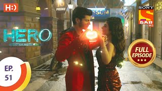 Hero - Gayab Mode On - Ep 51  - Full Episode - 15th February, 2021