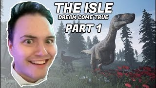The Isle: Dreams Come True Episode 1