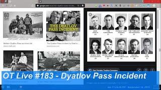 Robert Talks UFO cases - Dyatlov Pass Incident 1959 (Aliens, Yeti NEW INFO! ) - OT Chan Live#183