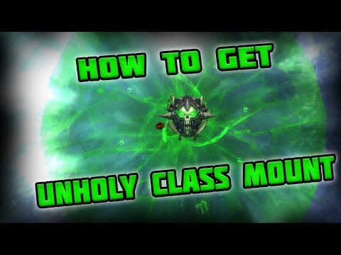 WoW Legion How To Get Unholy DK Class Mount Guide !